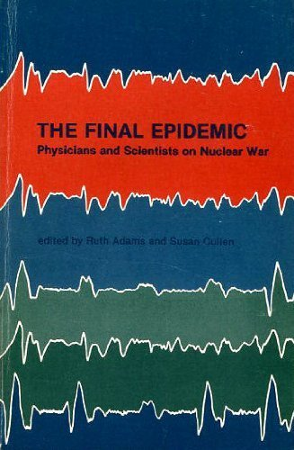 The Final Epidemic: Physicians and Scientists on: Adams, Ruth and