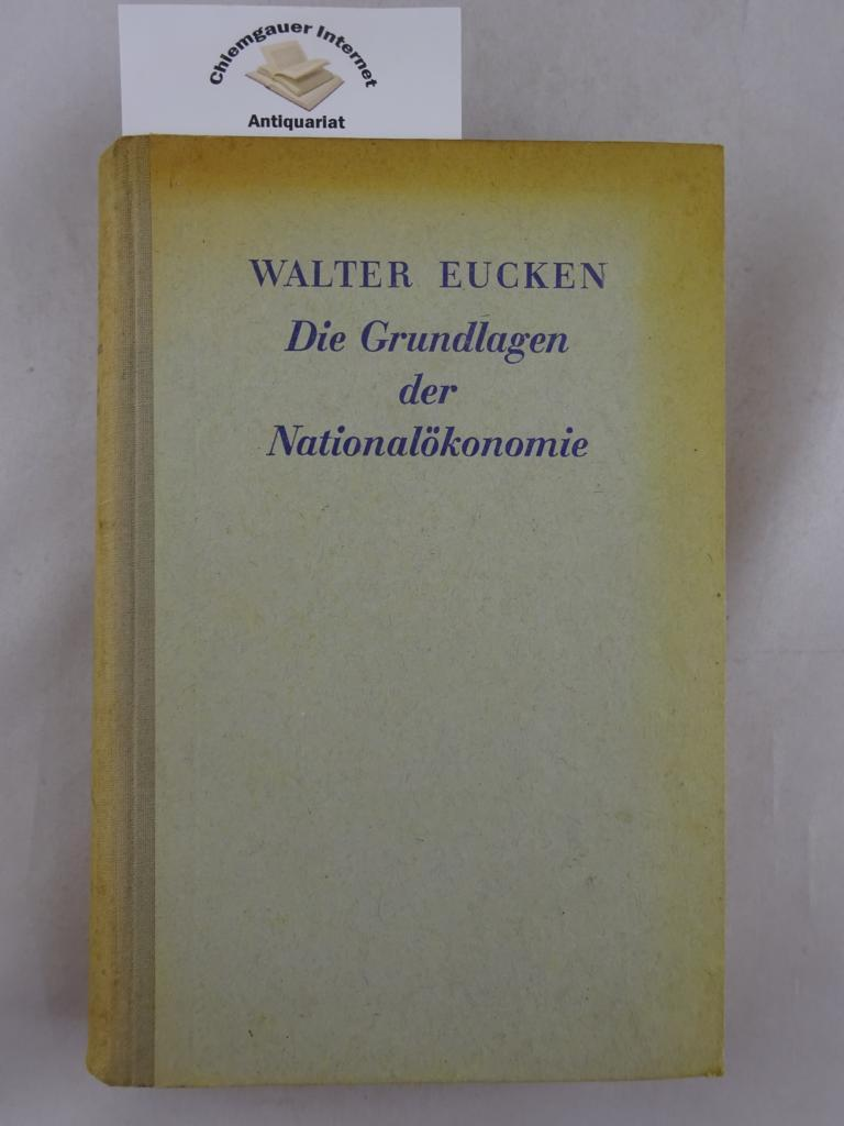 DIe Grundlagen der Nationalökonomie.: Eucken, Walter: