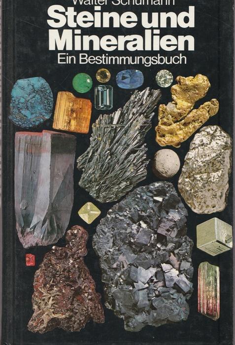 Steine und Mineralien. Mineralien, Edelsteine, Gesteine, Erze.: Prof. Dr. Schumann,