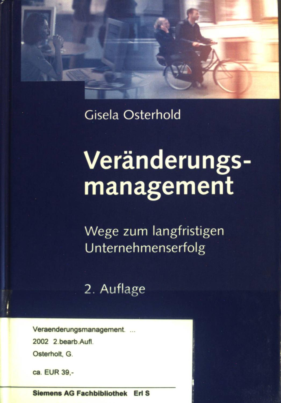 Veränderungsmanagement. Wege zum langfristigen Unternehmenserfolg. - Osterhold, Gisela