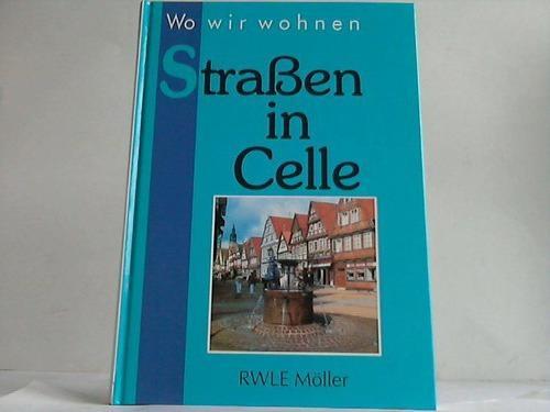 Wo wir wohnen. Straßen in Celle: Celle - Möller,