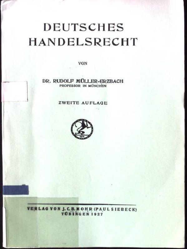 Deutsches Handelsrecht: Müller-Erzbach, Rudolf: