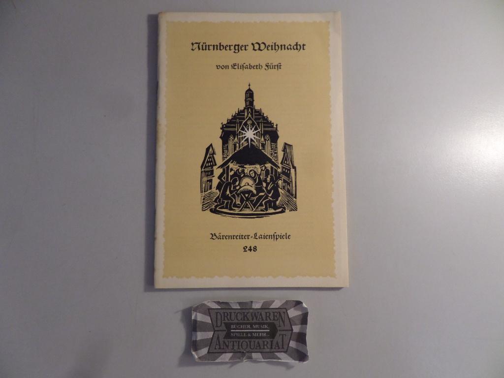 Bärenreiter-Laienspiele 248: Nürnberger Weihnacht.: Fürst, Elisabeth und