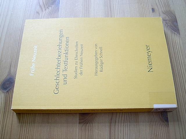 Geschlechterbeziehungen und Textfunktionen. Studien zu Eheschriften der: Schnell, Rüdiger (Hg.):
