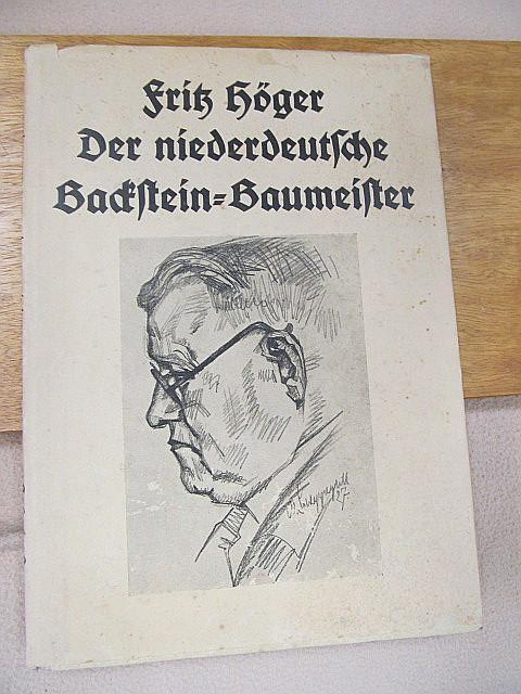 Fritz Höger - Der Niederdeutsche Backstein-Baumeister. Mit: Westphal, Carl J.