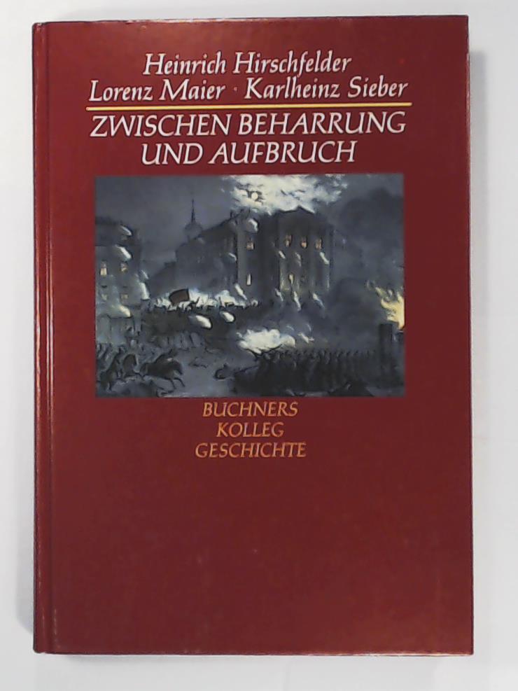 Buchners Kolleg Geschichte - Zwischen Beharrung und: Hirschfelder, Heinrich, Maier,