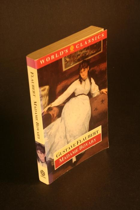 Madame Bovary: Life in a Country Town: Gustave Flaubert
