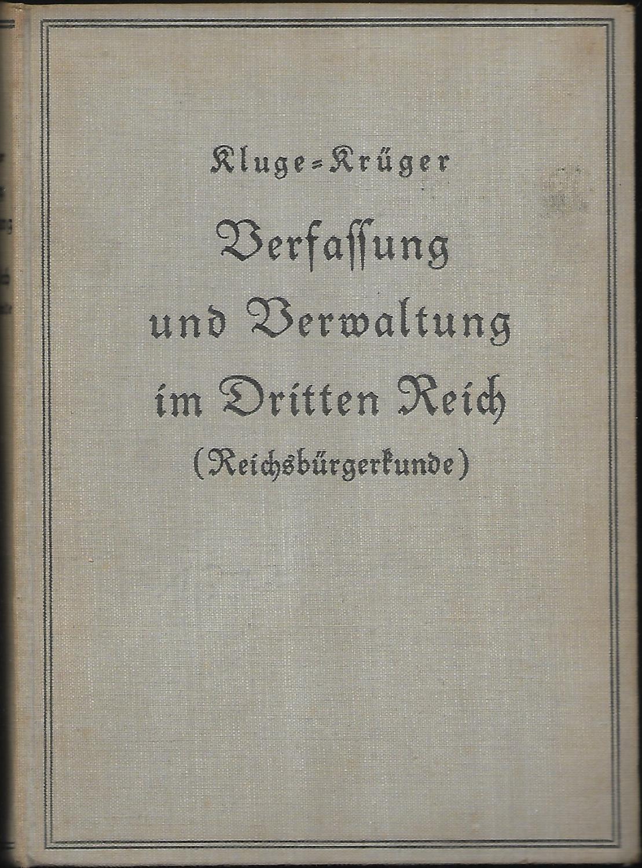Verfassung und Verwaltung im Dritten Reich (Reichsbürgerkunde).: KLUGE, Rudolf /