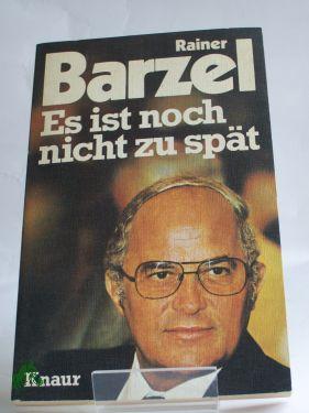 Es ist noch nicht zu spät /: Barzel, Rainer