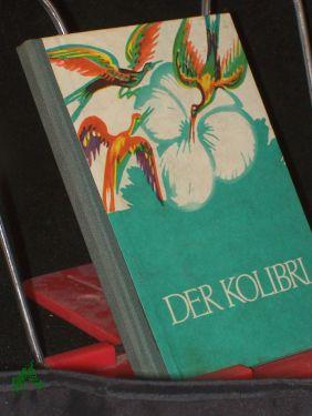 Der Kolibri : Brasilian. Volksmärchen / (Ins: Roth, Dieter