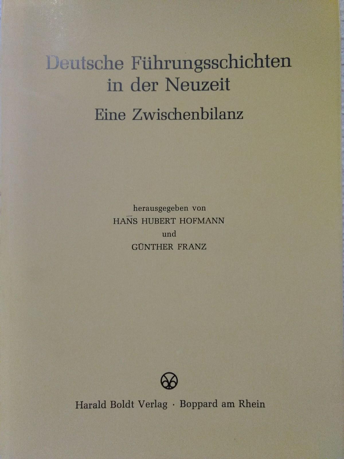 Deutsche Führungsschichten in der Neuzeit. Eine Zwischenbilanz.: Hubert, Hans und