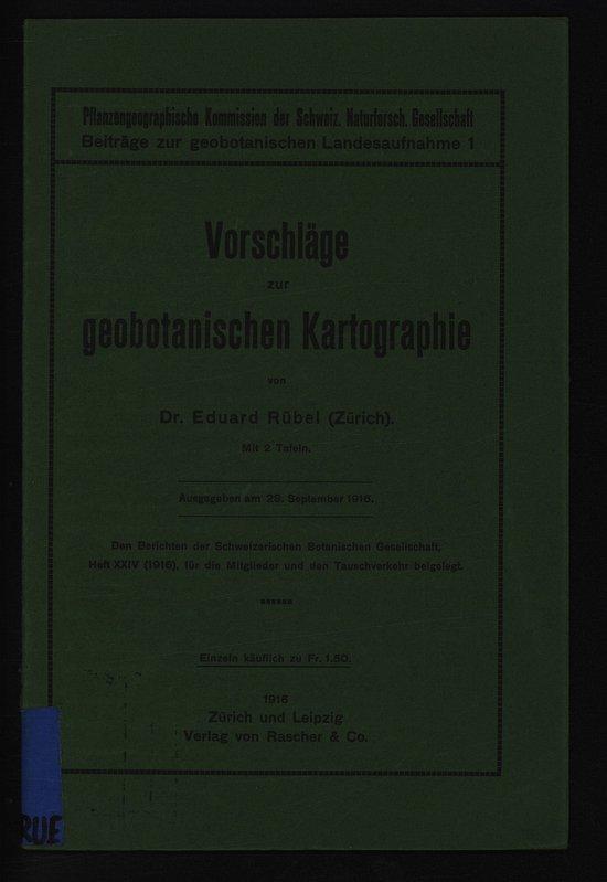 Vorschläge zur goobotanischen Kartographie. Beiträge zur geobotamschen: RÜBEL , Eduard
