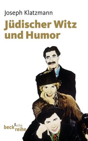 Jüdischer Witz und Humor. - Von Joseph Klatzmann. München 2011.