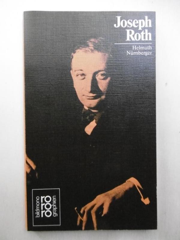 Joseph Roth; mit Selbstzeugnissen und Bilddokumenten dargestellt von Helmuth Nürnberger. - Nürnberger, Helmuth