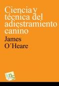 Ciencia y técnica del adiestramiento canino - James O Heare