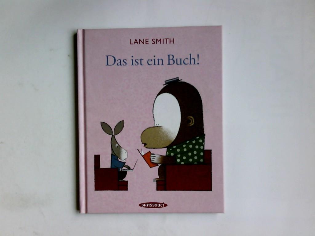 Das ist ein Buch!. Lane Smith. Aus dem Amerikan. von Michael Krüger - Smith, Lane und Michael Krüger
