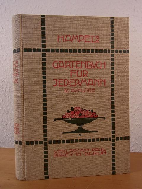 Hampels Gartenbuch für Jedermann. Anleitung zur praktischen: Kunert, F. (Hrsg.):