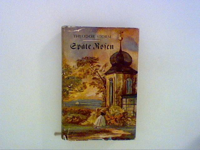 Späte Rosen - Novellen: Storm, Theodor: