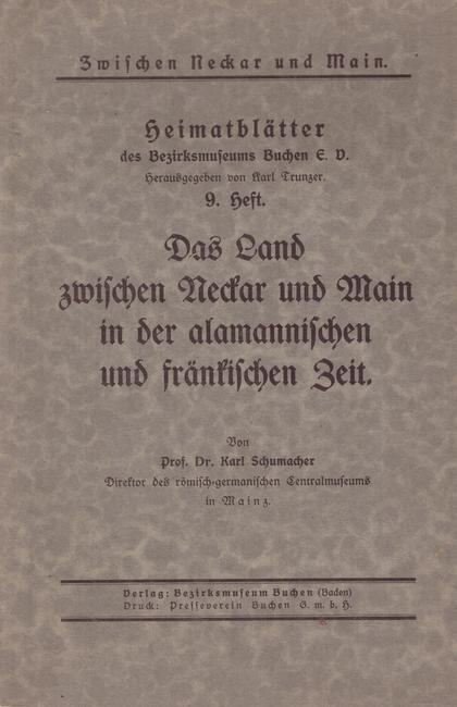 Das Land zwischen Neckar und Main in: Schumacher, Karl