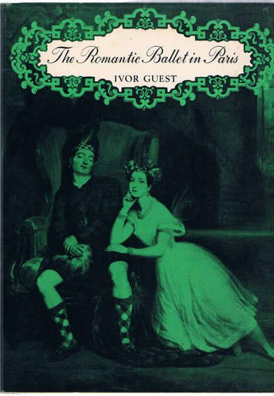 The Romantic Ballet in Paris: GUEST, Ivor
