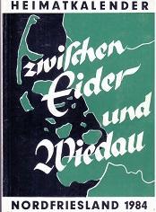 Zwischen Eider und Wiedau - 1984. Heimatkalender: Nordfriesischer Verein für