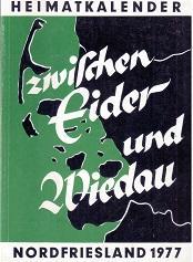 Zwischen Eider und Wiedau - 1977. Heimatkalender: Nordfriesischer Verein für
