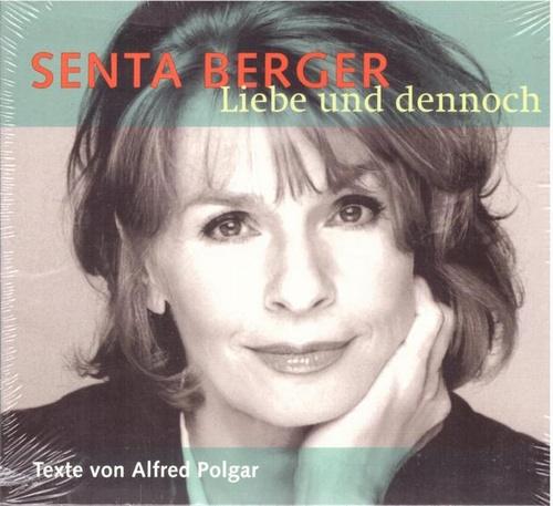 CD. Liebe und dennoch (Texte von Alfred Polgar) - Berger, Senta