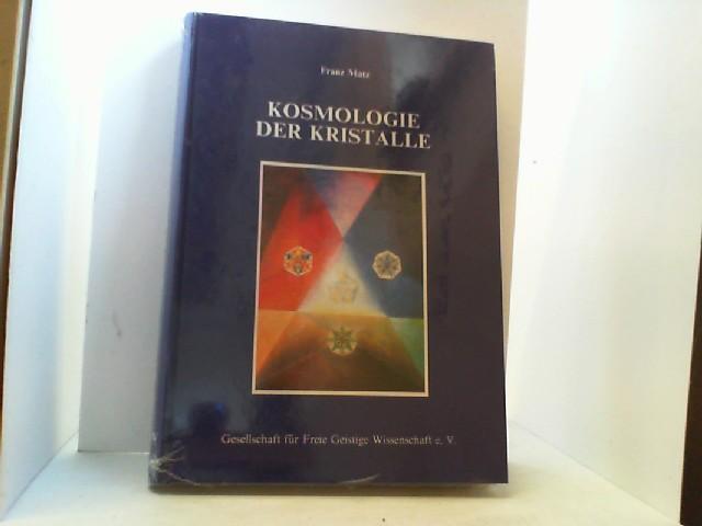 Kosmologie der Kristalle. Auf der Suche nach: Matz, Franz,