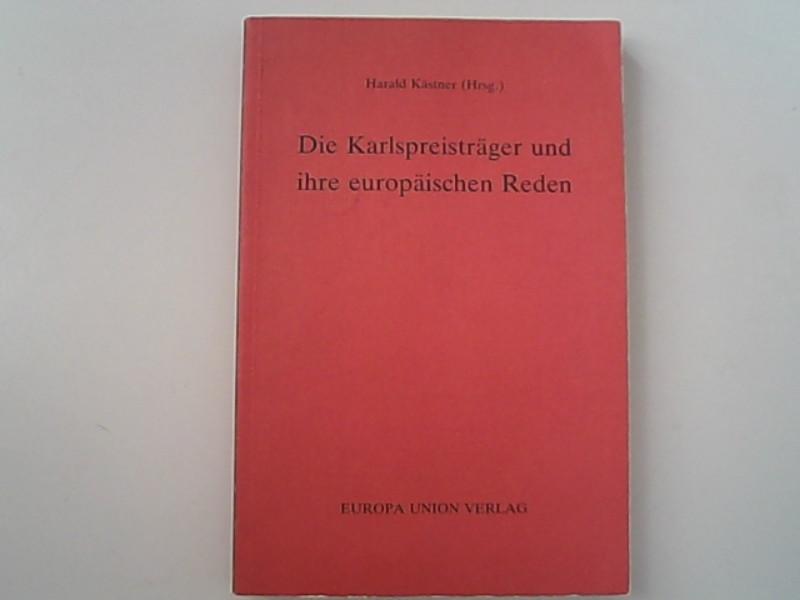 Die Karlspreisträger und ihre europäischen Reden.: Malangré, Kurt, Hugo