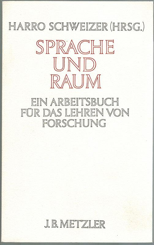 Sprache und Raum. Psychologische und linguistische Aspekte: Schweizer, Harro