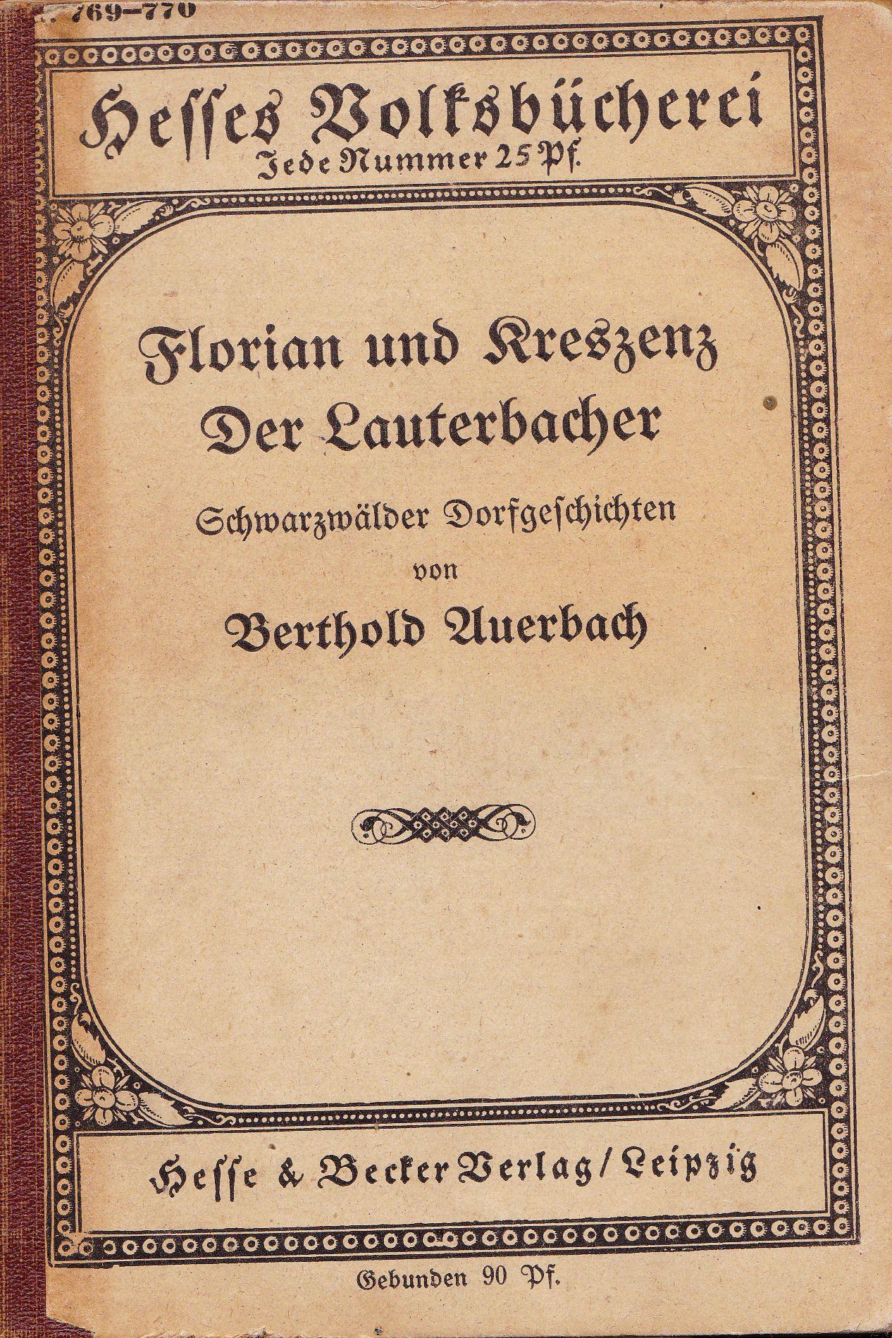 Florian und Kreszenz. Der Lauterbacher. Schwarzwälder Dorfgeschichten.: Auerbach, Berthold