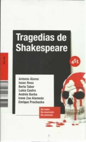 Tragedias de Shakespeare - Álamo, Antonio/ Rosa, Isaac/ Tabor, Berta