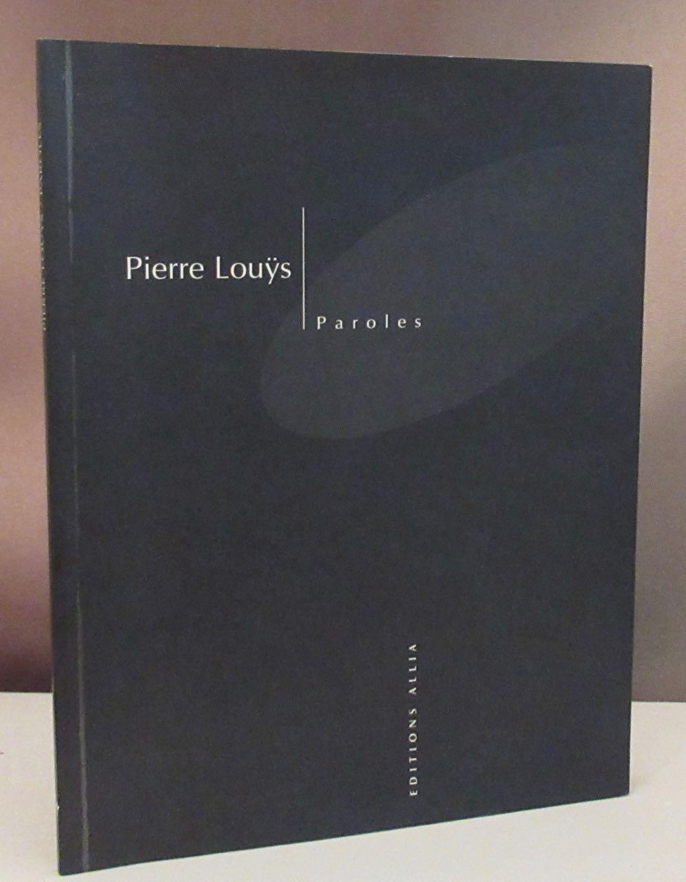 Paroles. Accompagnées de quinze photographies anonymes suivies de Pierre Louys, moderne involontaire par Guillaume Leingre. - Louys, Pierre.