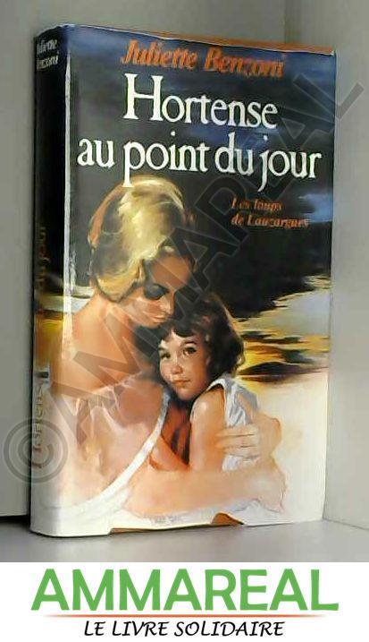 Hortense Au Point Du Jour - Juliette Benzoni
