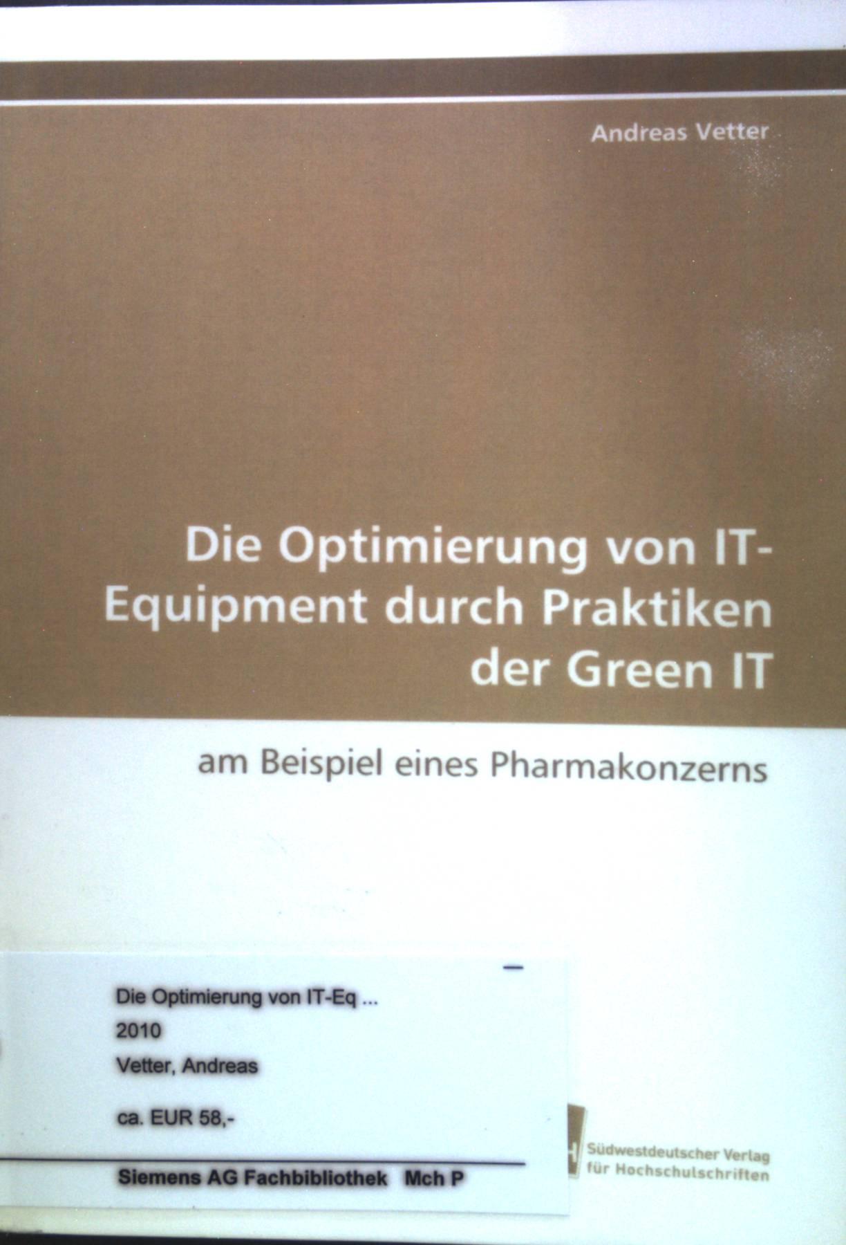 Die Optimierung von IT-Equipment durch Praktiken der Green IT : am Beispiel eines Pharmakonzerns. - Vetter, Andreas