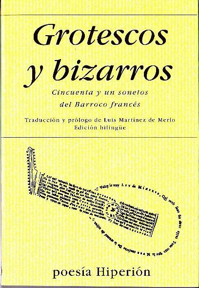 GROTESCOS Y BIZARROS. CINCUENTA Y UN SONETOS DEL BARROCO FRANCÉS.