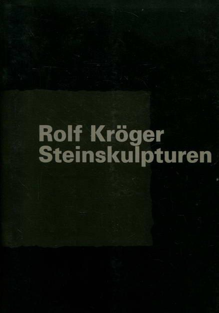 Rolf Kröger Steinskulpturen: Galerie Moderne Inh.