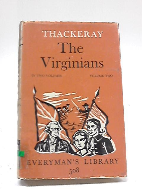 Everyman's Library no. 508: The Virginians: Vol.: W. M. Thackeray