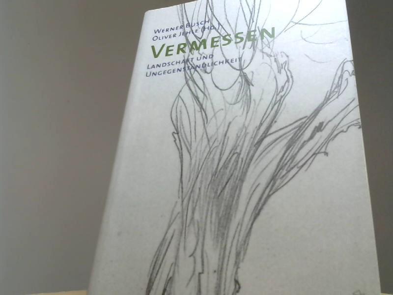 Vermessen: Landschaft und Ungegenständlichkeit (hors série): Werner, Busch und