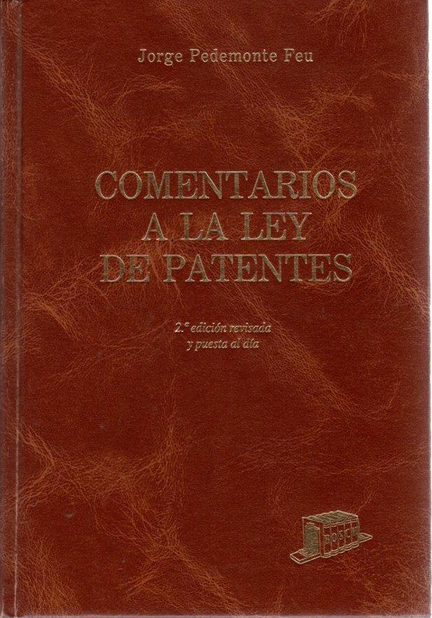 Comentarios a la ley de patentes . - Pedemonte Feu, Jorge