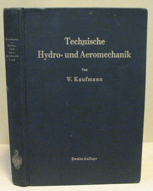 Technische Hydro- und Aeromechanik.: Kaufmann, Walther: