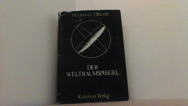 Der Weltraumspiegel. Überarbeitete und erweiterte Fassung von: Oberth, Hermann,