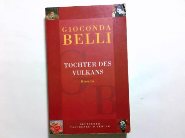 Tochter des Vulkans : Roman. Gioconda Belli. Dt. von Lutz Kliche / dtv ; 12106 - Belli, Gioconda (Verfasser)