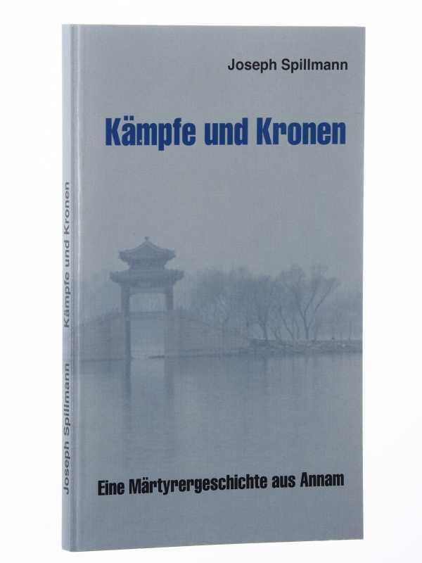Kämpfe und Kronen. Eine Erzählung aus Annam.: Spillmann, Joseph: