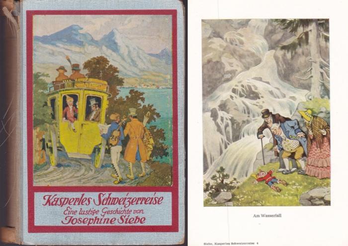 Kasperles Schweizerreise,Eine lustige Geschichte von Josephine Siebe.: Siebe, Josephine