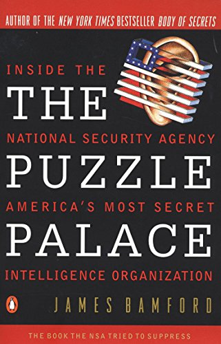 The Puzzle Palace: Inside The National Security: Bamford, James: