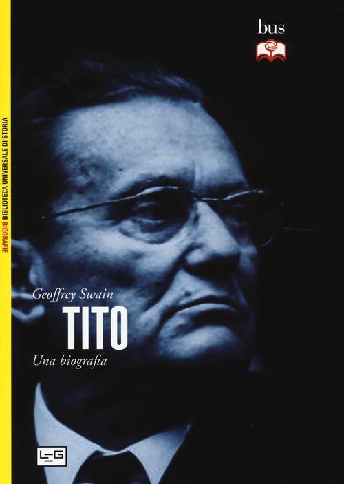 Tito. Una biografia - Swain