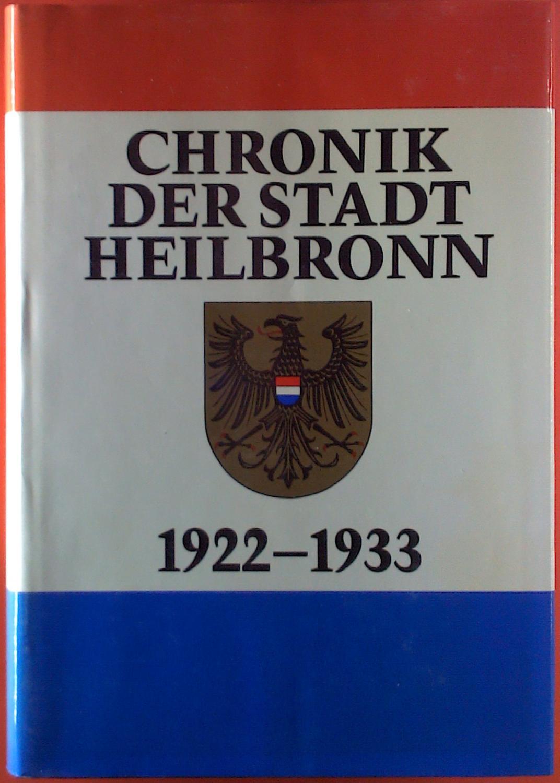 Chronik der Stadt Heilbronn: 1922-1933 (Veröffentlichungen des: Friedrich Dürr