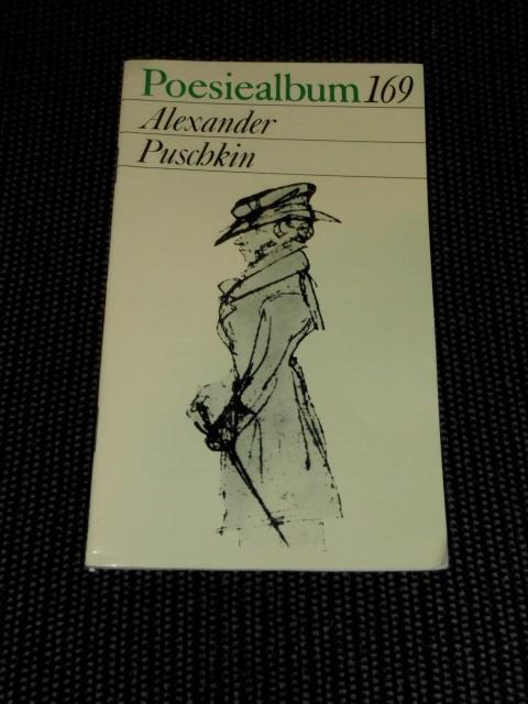 Alexander Puschkin. [Ausw. dieses H.: Eva Strittmatter.: Puschkin, Alexander: