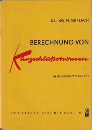 Berechnung von Kurzschlußströmen in Hoch- und Niederspannungsanlagen.: Gerlach, Martin